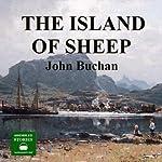The Island of Sheep: A Richard Hannay Thriller, Book 5 | John Buchan