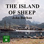 The Island of Sheep: A Richard Hannay Thriller, Book 5 | John Buchan