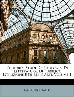 Book L'etruria: Studi De Filologia, Di Letteratura, Di Pubblica Istruzione E Di Belle Arti, Volume 1