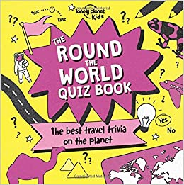 Lonely Planet The Round the World Quiz Book 1st Ed : Lonely