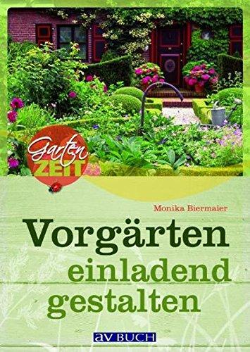 Vorgärten einladend gestalten (Gartenzeit)