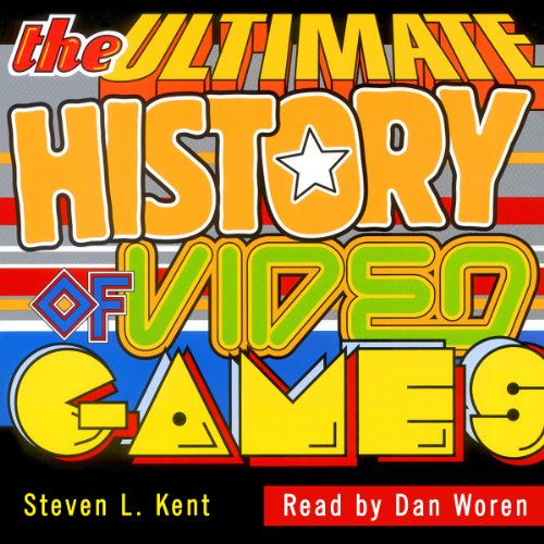The Ultimate History of Video Games: From Pong to Pokemon: The Story Behind the Craze that Touched Our Lives and Changed the World