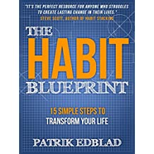The Habit Blueprint: 15 Simple Steps to Transform Your Life