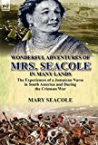 img - for Wonderful Adventures of Mrs. Seacole in Many Lands: the Experiences of a Jamaican Nurse in South America and During the Crimean War by Mary Seacole (8-Dec-2012) Hardcover book / textbook / text book