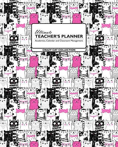Ultimate Teachers Planner - Crazy Cat Collection: Crazy Cat Lady Theme Makes This the Perfect Academics, Calendars, and Classroom Management Tools ... (2020-2021 Crazy Cat Lady Teachers Planner) New Nomads Press