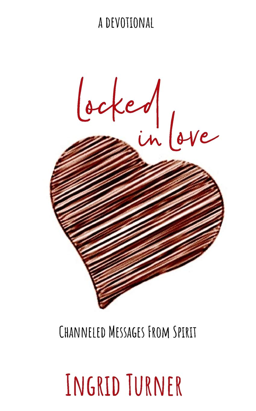 Download Locked in Love: Channeled Messages from Spirit pdf