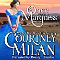 Once Upon a Marquess: Worth Saga, Volume 1 Hörbuch von Courtney Milan Gesprochen von: Rosalyn Landor
