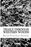 Trails Through Western Woods, Helen Fitzgerald Sanders, 1484149378