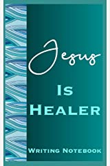 Jesus Is Healer Writing Notebook Paperback