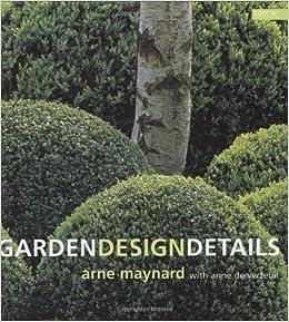 Garden Design Details Arne Maynard