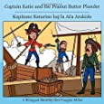 Captain Katie and the Peanut Butter Plunder (The Allergic Adventures of Captain Katie)