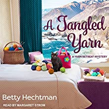 A Tangled Yarn: A Yarn Retreat Mystery, Book 5 Audiobook by Betty Hechtman Narrated by Margaret Strom