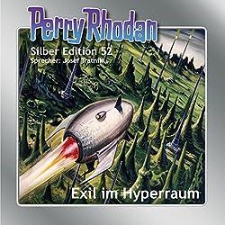 Exil im Hyperraum (Perry Rhodan Silber Edition 52)