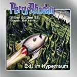 Exil im Hyperraum (Perry Rhodan Silber Edition 52) | H. G. Ewers,William Voltz,Clark Darlton