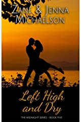 Left High and Dry - A Short Story: The Midnight Series - Book Five Kindle Edition