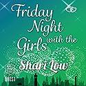 Friday Night with the Girls Hörbuch von Shari Low Gesprochen von: Helen McAlpine