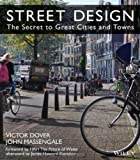 Street Design : The Secret to Great Cities and Towns, Dover, Victor and Massengale, John, 1118066707