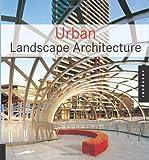 Urban Landscape Architecture, , 1592532721
