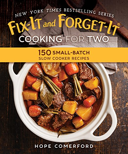 Fix-It and Forget-It Cooking for Two: 150 Small-Batch Slow Cooker Recipes by [Comerford, Hope]