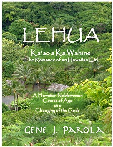 Lehua, Ka'ao a ka Wahine [Lehua, The Romance of a Hawaiian Girl] (The Lehua Chronicles Book - Dance Hula Wahine