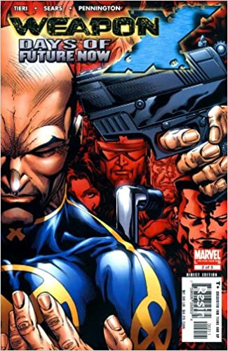 fdd48231469 Weapon X Days of Future Now #2 Wolverine: Frank Tieri & Bart Sears ...