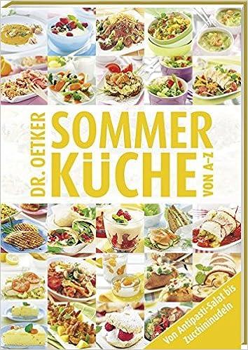 Sommerküche von A - Z (A-Z Reihe): Amazon.de: Dr. Oetker: Bücher