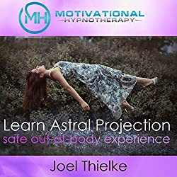 Train Your Brain to Learn Astral Projection, Safe Out-of-Body Experience with Hypnosis and Meditation