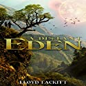 A Distant Eden: Volume 1 Audiobook by Lloyd Tackitt Narrated by Michael Hacker