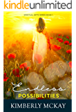 Endless Possibilities: The Spiritual Gifts Series