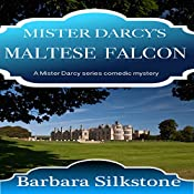 Mister Darcy's Maltese Falcon: A Mister Darcy Series Comedic Mystery | Barbara Silkstone