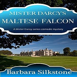 Mister Darcy's Maltese Falcon Audiobook