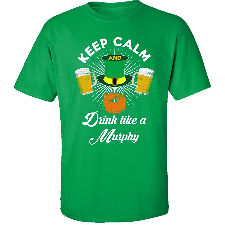 St Patricks Day Irish Keep Calm Drink Like A Murphy - Adult Shirt