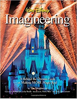 Image result for walt disney imagineering a behind the dreams look at making the magic real