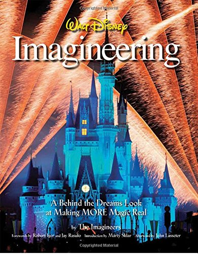 Walt Disney Imagineering: A Behind the Dreams Look at Making More Magic Real [The Imagineers] (Tapa Dura)