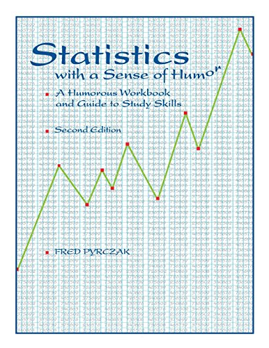 Statistics with a Sense of Humor: A Humorous Workbook & Guide to Study Skills