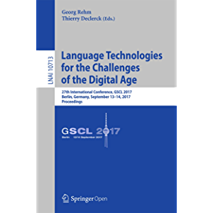 Language Technologies for the Challenges of the Digital Age: 27th International Conference, GSCL 2017, Berlin, Germany…