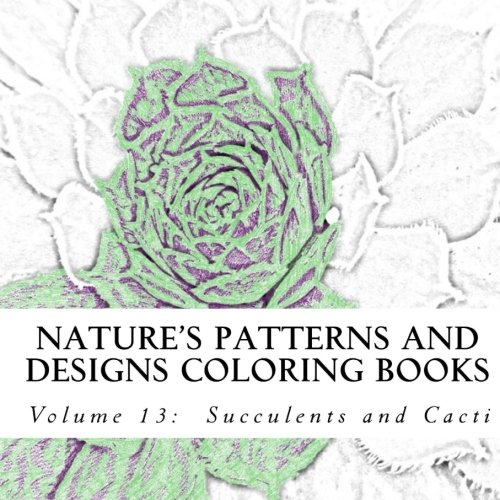 Nature's Patterns and Designs Coloring Books: Succulents and Cacti (S M Coloring and Shading Books) (Volume 13)