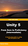 Unity 5 From Zero to Proficiency (Intermediate): A step-by-step guide to coding your first game in C# with Unity.