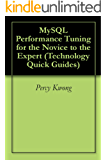 MySQL Performance Tuning for the Novice to the Expert (Technology Quick Guides) (English Edition)