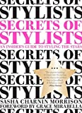 Secrets of Stylists, Sasha Charnin Morrison, 0811874656