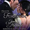 Forbidden: The Wicked Woodleys, Volume 1 Audiobook by Jess Michaels Narrated by Danielle O'Farrell