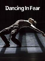 Dancing In Fear