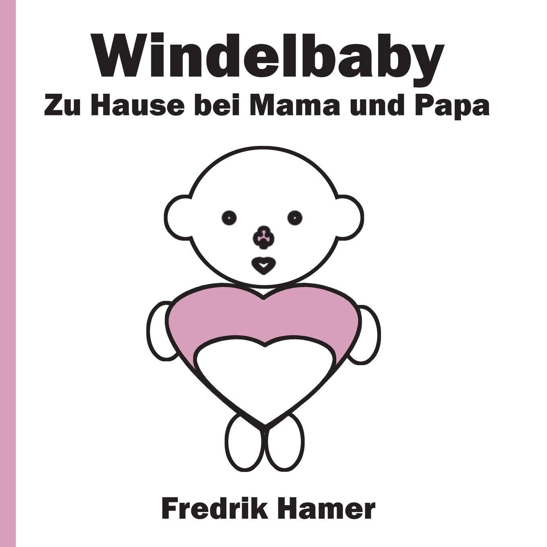 Download Windelbaby: Zu Hause bei Mama und Papa (German Edition) pdf epub