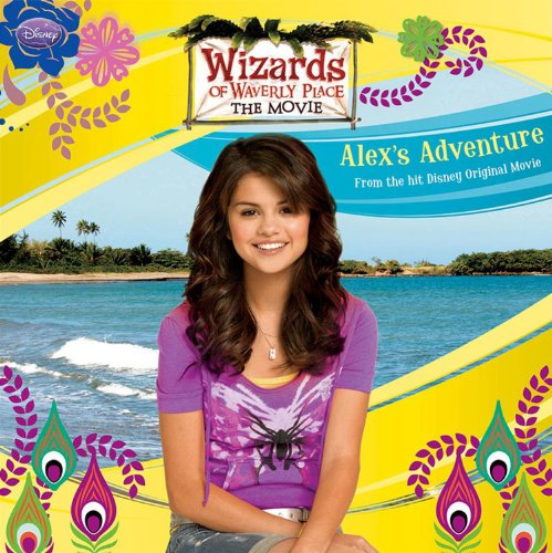 Wizards of Waverly Place: The Movie: Alex's Adventure -