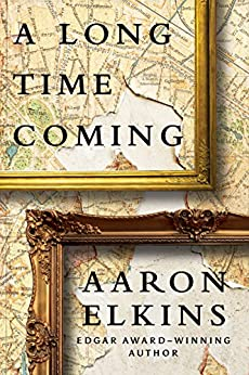 A Long Time Coming by [Elkins, Aaron]