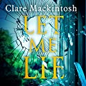 Let Me Lie Audiobook by Clare Mackintosh Narrated by Gemma Whelan, Clare Mackintosh