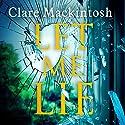Let Me Lie Hörbuch von Clare Mackintosh Gesprochen von: Gemma Whelan, Clare Mackintosh