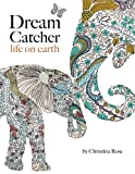 download ebook dream catcher: life on earth: a powerful & inspiring colouring book celebrating the beauty of nature pdf epub