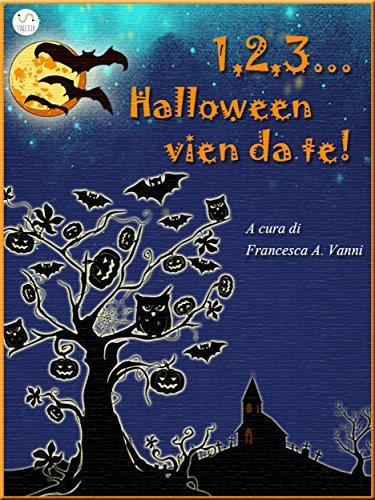 1 2 3 Halloween vien da te (Italian Edition) -