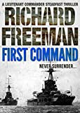 First Command (A Commander Steadfast Thriller Book 1)